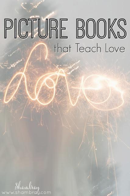 Picture Books that Teach Love
