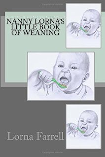 http://www.amazon.co.uk/Nanny-Lornas-Little-Weaning-Books/dp/1503383334/ref=sr_1_1_twi_2_pap?ie=UTF8&qid=1438167670&sr=8-1&keywords=nanny+lorna