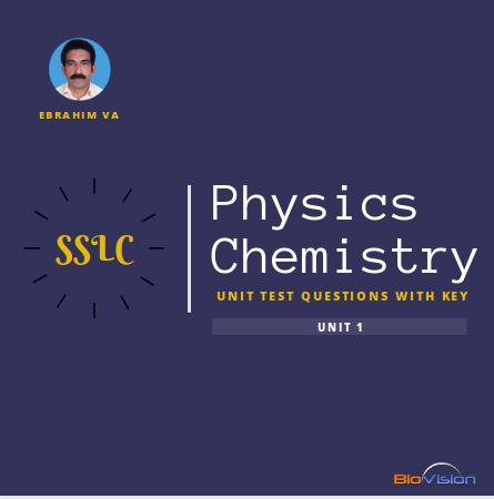 BIO-VISION EDUCATIONAL BLOG: SSLC PHYSICS AND CHEMISTRY - UNIT 1