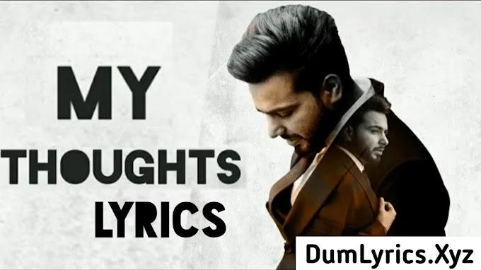 My Thoughts Full Song Lyrics -  Khan Bhaini