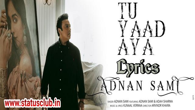 Tu Yaad Aaya Song Lyrics in Hindi - Adnan Sami   Adah Sharma   Kunaal Vermaa