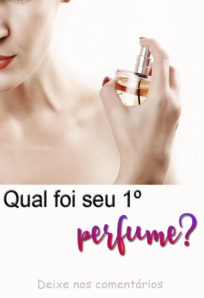 Qual foi seu primeiro perfume?
