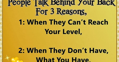 People Behind Talk Your About Who Back Quotes