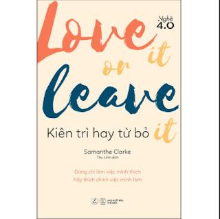Love It Or Leave It - Kiên Trì Hay Từ Bỏ  ebook PDF EPUB AWZ3 PRC MOBI