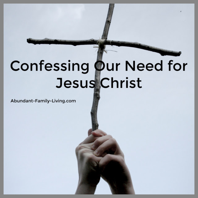 Confessing Our Need for Jesus Christ