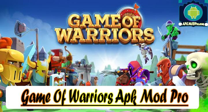 Game Of Warriors MOD APK v1.1.44 Apk Mod Pro Terbaru 2020