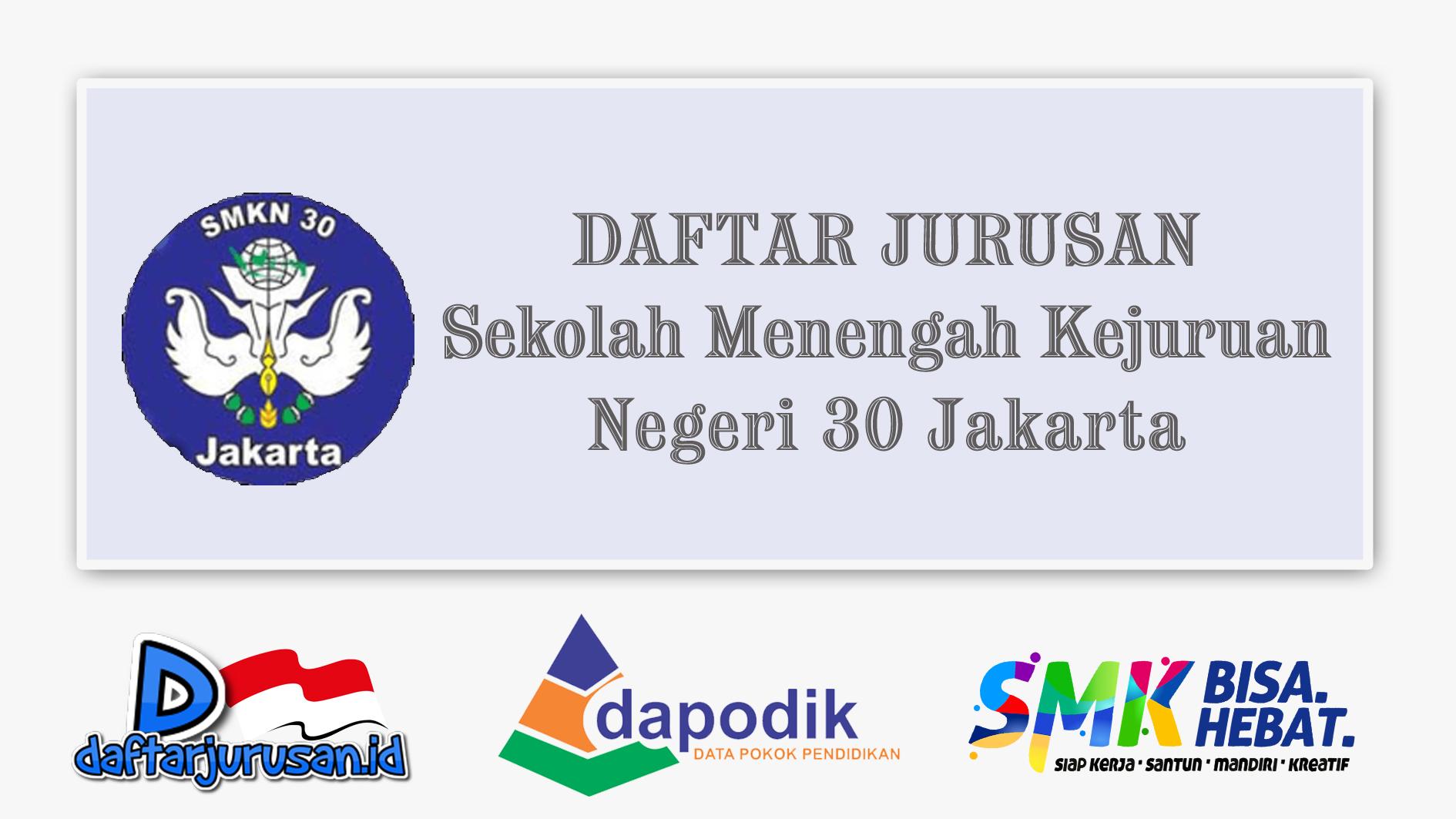 Daftar Jurusan SMK Negeri 30 Jakarta Selatan
