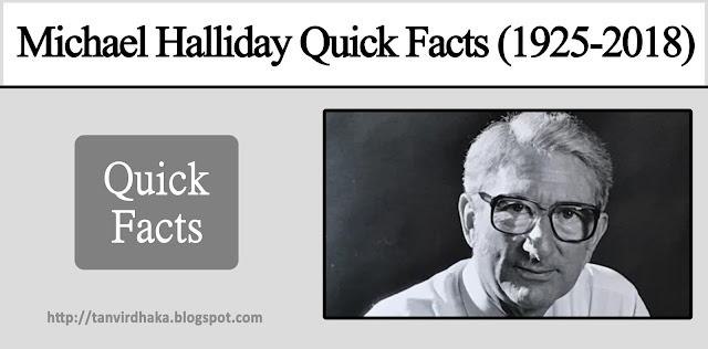 Michael Halliday Quick Facts