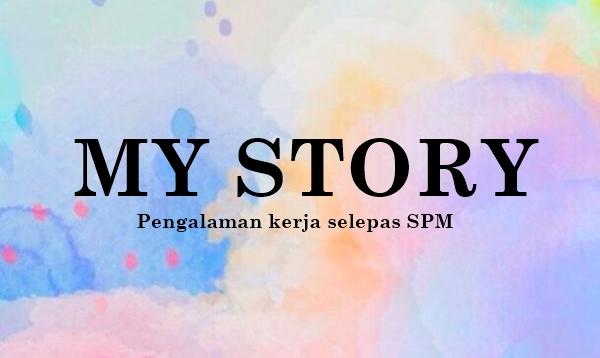 Pengalaman kerja selepas SPM