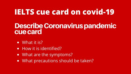 describe coronavirus panedmic cue card, speaking cue card,covid-19 cue card