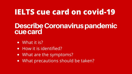 IELTS speaking describe Coronavirus pandemic cue card