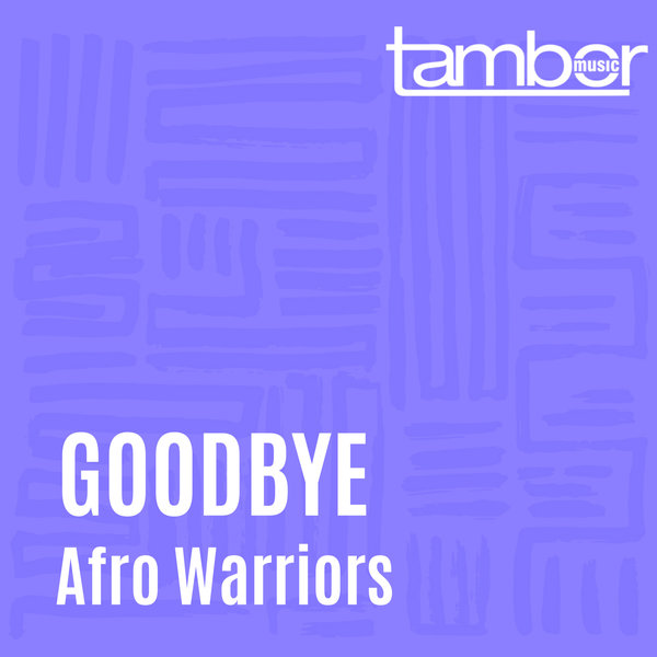 Afro Warriors - Goodbye (Instrumental)