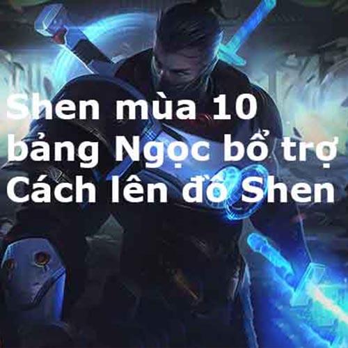 Bảng ngọc Shen mùa 10: lối chơi, lên đồ và tương khắc Shen