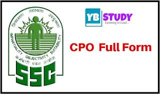 CPO full form : SSC CPO full form