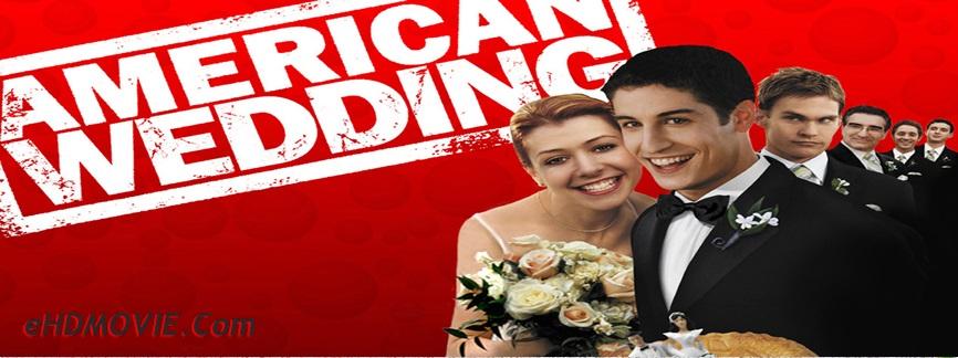 American Wedding 2003 Full Movie Dual Audio [Hindi – English] 480p ORG BRRip 300MB ESubs Free Download