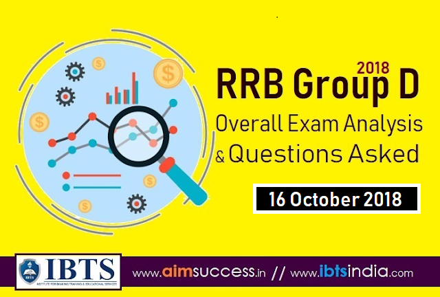 RRB Group D Exam Analysis 16 October 2018 & Questions Asked