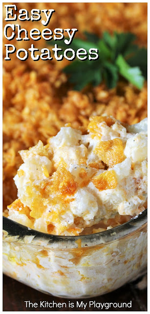 Easy Cheesy Potatoes (Funeral Potatoes) ~ Cheesy Potatoes are an easy, creamy, comfort food casserole perfect for potlucks, cookouts, family gatherings, or for any everyday meal, for that matter. Loaded with cheesy deliciousness, they're always a crowd-pleasing favorite!  www.thekitchenismyplayground.com