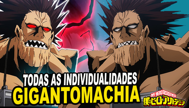 TODAS AS INDIVIDUALIDADES DO GIGANTOMACHIA  - My Hero Academia