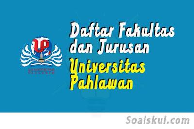 daftar fakultas jurusan universitas pahlawan