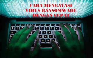 CARA-MENGATASI-VIRUS-RANSOMWARE-VIRUS-WANNACRY-RANSOMWARE-DENGAN-CEPAT