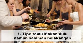 Tipe tamu Makan dulu namun salaman belakangan