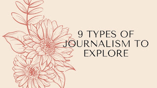 9 Types of Journalism to Explore