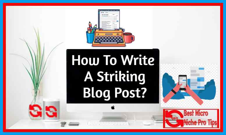 write-striking-blog-post