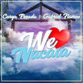 Carga Pesada feat Gabriel Flames - We Love Nacala ( prod. by Babalaza beatz ) [ 2017 ] || DOWNLOAD