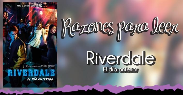 ¿Por qué debería leer Riverdale de Micol Ostow?