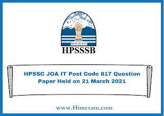 HPSSC JOA IT Post Code 817 Question Paper Held on 21 March 2021