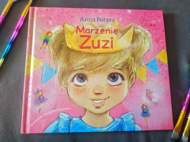 Wydawnictwo Skrzat: Anna Potyra - Marzenie Zuzi (Cykl: Zuzia i dobre wróżki Tom: 6)