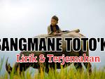 Lirik Lagu Toraja :Sangmane Toto'ku