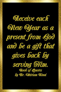 New Year Quotes: Receive each New Year as a present from God and be a gift that gives back by serving Him.