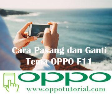 Cara Pasang dan Ganti Tema OPPO F11