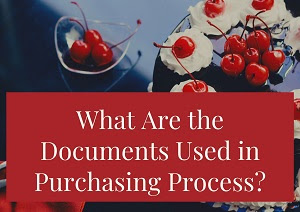 What Are the Documents Used in Purchasing Process