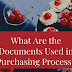 What Are the Documents Used in Purchasing Process?