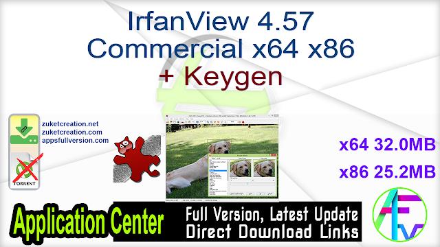 IrfanView 4.57 Commercial x64 x86 + Keygen