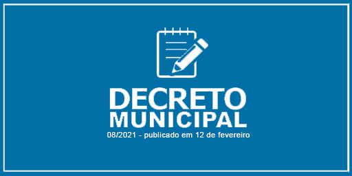 Prefeitura publica novo decreto, 08/2021, que prorroga o isolamento social, proíbe festividades de carnaval, cancela feriado municipal e estabelece novas medidas restritivas