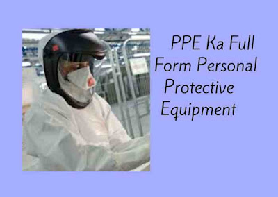 PPE Ka Full Form | Personal Protective Equipment