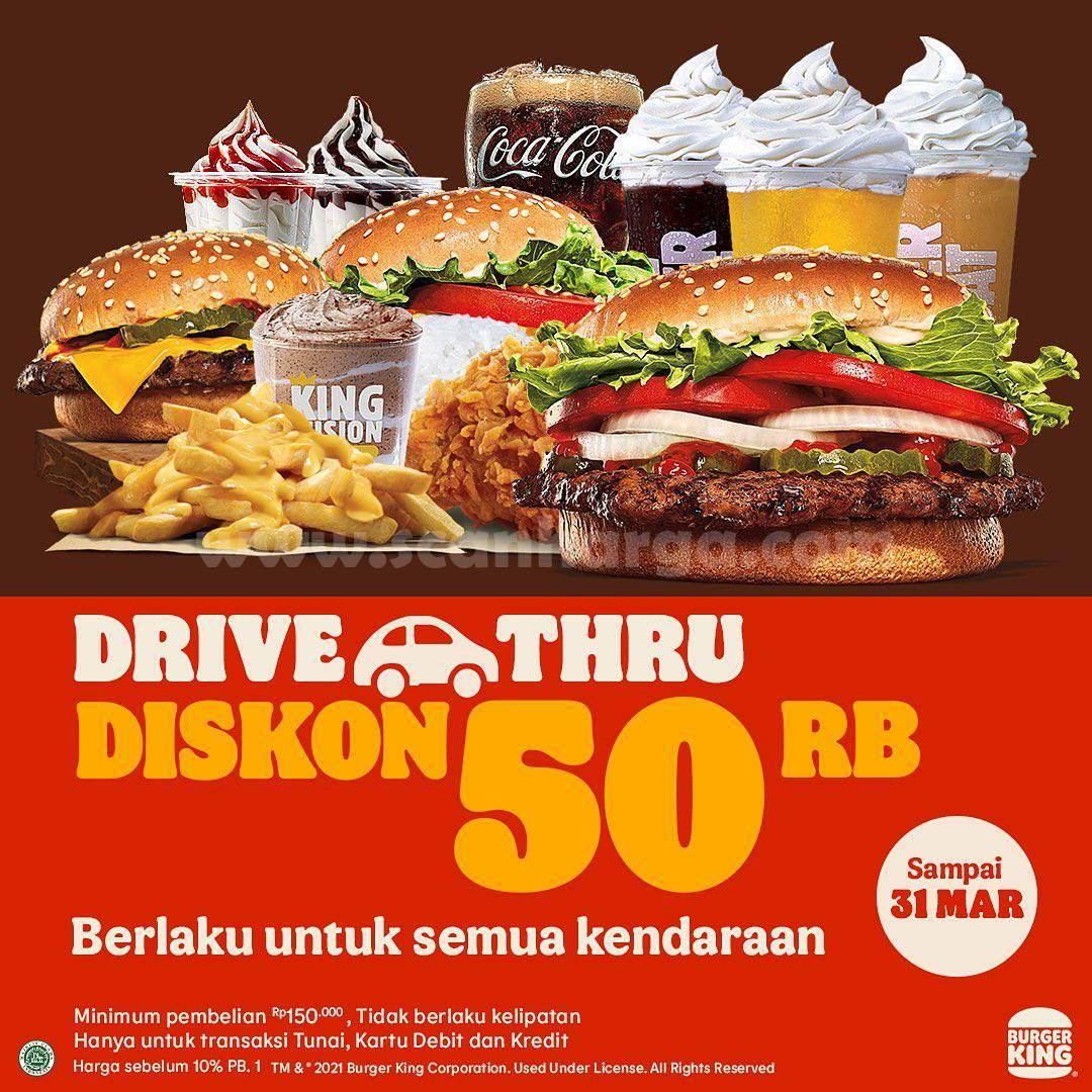 Promo BURGER KING DISKON 50 Ribu untuk pembelian Khusus Drive Thru