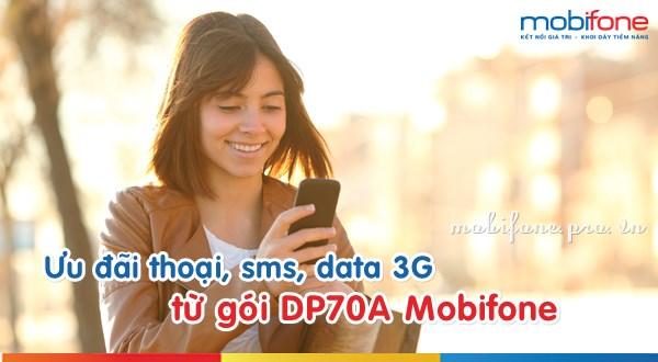 Đăng ký gói DP70A Mobifone nhận ưu đãi thoại, sms và data 3G