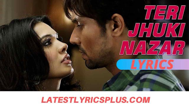 Teri jhuki nazar lyrics - Murder 3 - Randeep - Pritam