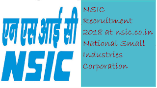 NSIC Recruitment 2018 at nsic.co.in National Small Industries Corporation - Apply Online