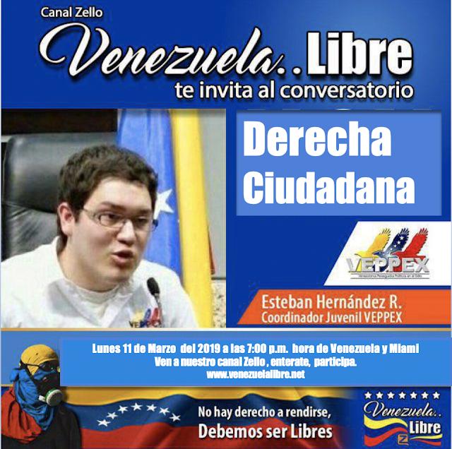 Venezuela..Libre presenta a Esteban Hernadez: DERECHA CIUDADANA  Lunes 11 de Marzo la s 7:00 pm