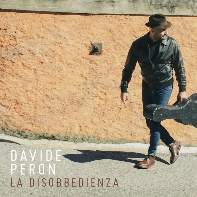 Davide Peron torna con 'La Disobbedienza' prodotta da Claudio Corradini