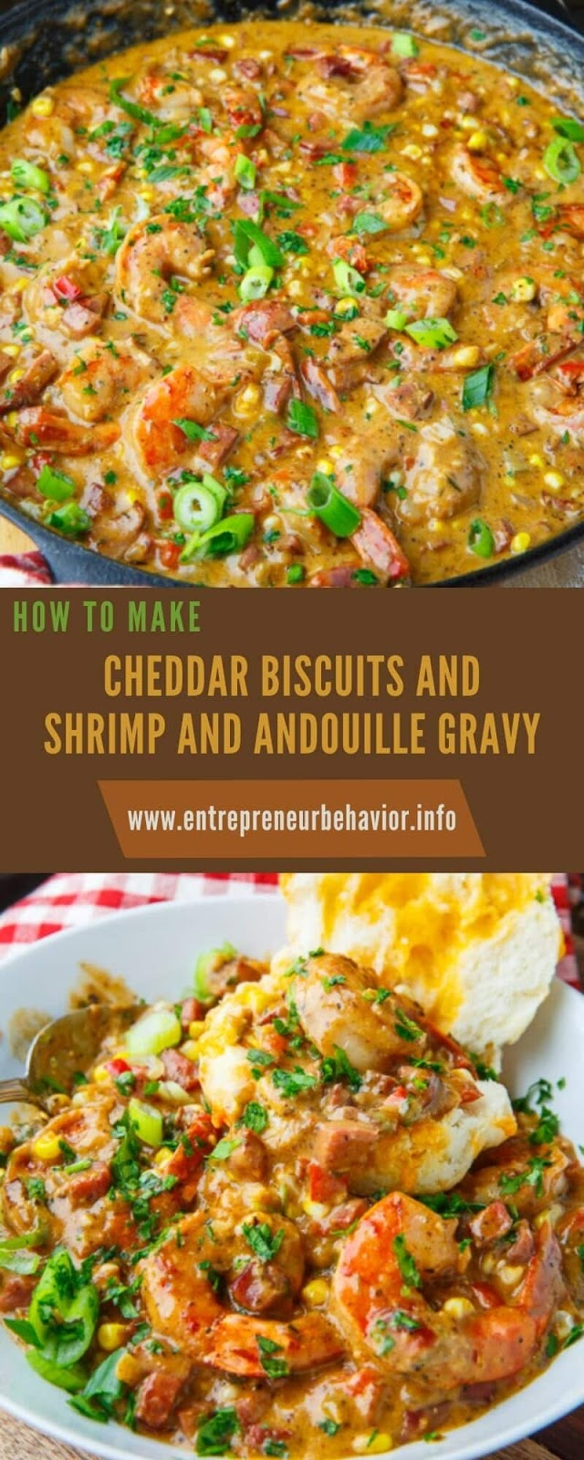 CHEDDAR BISCUITS AND SHRIMP AND ANDOUILLE GRAVY