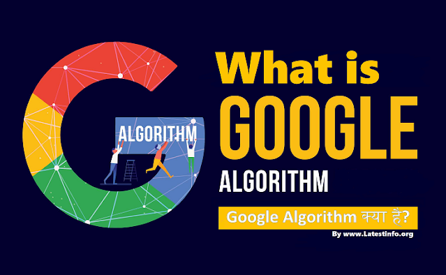 What is Google Algorithm and how does it work?