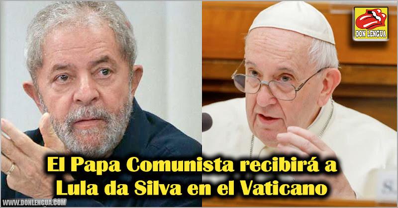 El Papa Comunista recibirá a Lula da Silva en el Vaticano