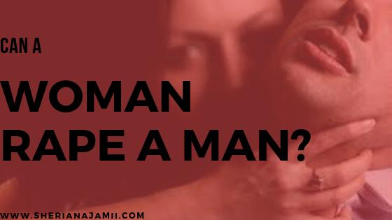 can a woman rape a man