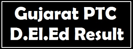 PTC Gujarat D.EI.Ed Results 2020 1st /2nd Year